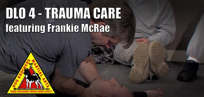 Die Less Often 4 – Trauma Care – featuring Frankie McRae