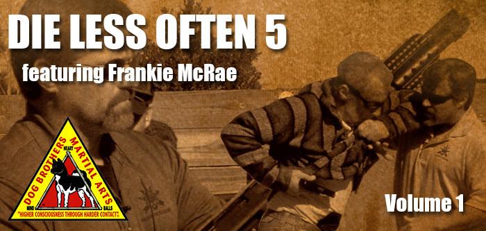 Die Less Often 5 – featuring Frankie McRae